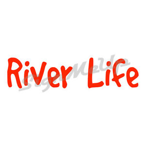 River Life 9 X 2 Cool Vinyl Window Sticker Decal For Car Or Truck 4x4 Country