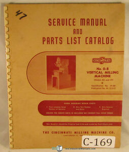 Cincinnati 0 8 Ea Ot Vertical Milling Servcie And Parts Manual