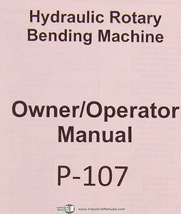 Pines Bender Technology Hydraulic Rotary Machine Owners Operations Manual 1996