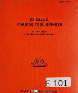 Excello 48a Carbide Tool Grinder Operations Maintenance And Parts Manual 1945