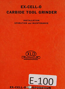 Excello 49 Carbide Tool Grinder Operations Maintenance And Parts Manual 1945