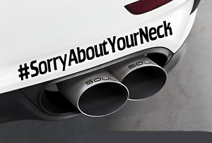 sorry About Your Neck Sticker Stance Jdm Truck Civic Turbo Bov Rims Funny Decal