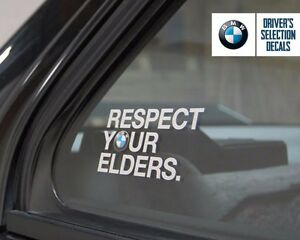Bmw Respect Your Elders Euro Style Window Sticker Decal