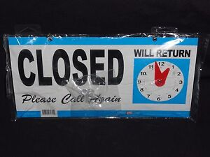 Closed Open Will Return Please Call Again Sign