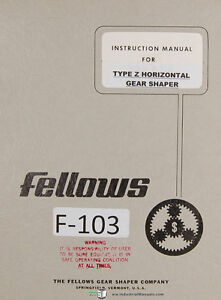 Fellows Type Z Horizontal Gear Shaper Instructions Manual Year 1942