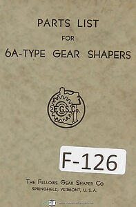 Fellows 6a type Gear Shapers Machine Parts Lists Manual