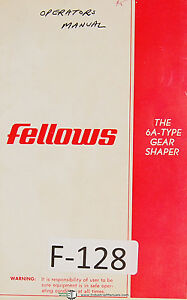 Fellows Operation And Parts 6a type Gear Shapers Machine Manual Year 1971