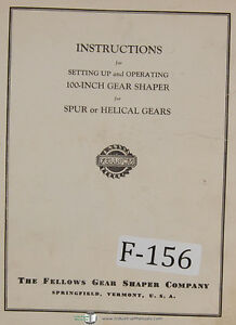 Fellows 100 inch Gear Shaper Machine Operations And Setup Manual 1953