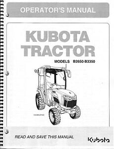 Kubota B2650 B3350 Cab Tractor Loader Operator Manual set Of 2 6c430 63133