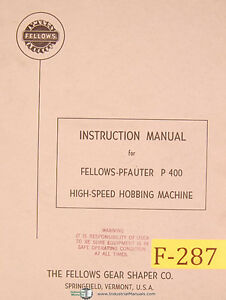 Fellows Pfauter P 400 Hobbing Machine Instructions Manual Year 1964