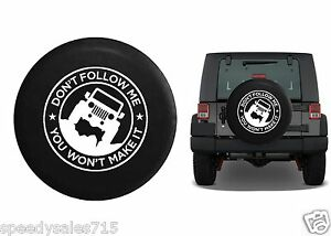 Don t Follow Me You Won t Make It Wheel Spare Tire Cover Vinyl Black 32 33 New