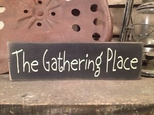 Country Primitive Handmade Wooden The Gathering Place Sign Home Decor
