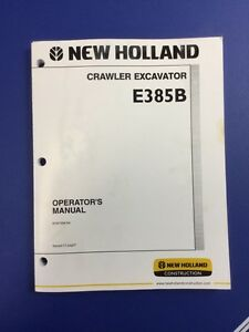 New Holland E385b Crawler Excavator Operators Manual