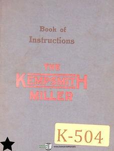 Kempsmith Miller 1 2 And 3 Book Of Instruction And Parts Milling Manual 1920