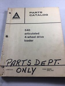 Allis Chalmers 540 Articulated 4 wheel Drive Loader Parts Catalog