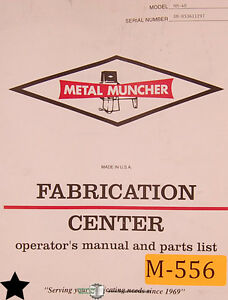 Metal Muncher Mm 40 Press Operations Maintenance And Parts Manual Year 1995