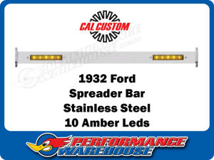 Cal Custom 1932 Ford Front Spreader Bar With 10 Amber Leds Hot Rod