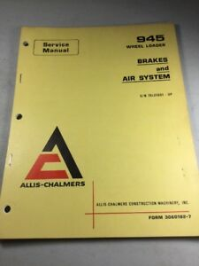 Allis Chalmers 945 Wheel Loader Brakes And Air System Service Manual