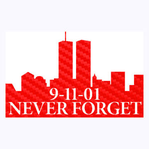 9 11 Tribute Sticker Vinyl Never Forget September 11th Decal
