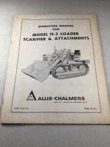 Allis Chalmers H 3 Loader Scarifier Attachments Operators Manual