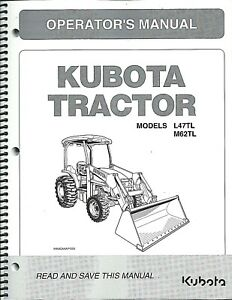 Kubota L47tl M62tl Tractor loader Operator Manual bt1000b Backhoe Op Man 2pc