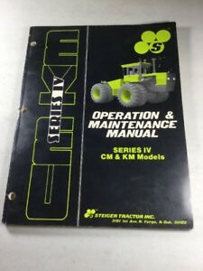 Steiger Series Iv Cm And Km Models Tractors Operation And Maintenance Manual