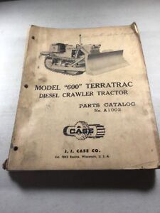Case Model 600 Terratrac Diesel Crawler Tractor Parts Catalog