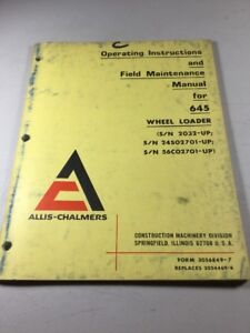 Allis Chalmers 645 Wheel Loader Operation And Field Maintenance Manual