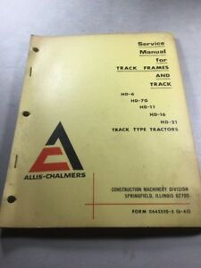 Allis Chalmers Hd6 Hd7g Hd11 Hd16 Hd21 Track And Track Frames Service Manual