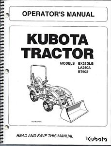 Kubota Bx25dlb La240a Bt602 Tractor Loader Backhoe Operator Manual K2792 71214
