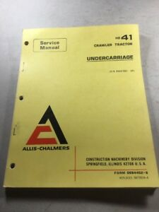 Allis Chalmers Hd 41 Crawler Tractor Undercarriage Service Manual