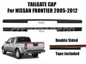 Tailgate Top Cap Moulding Protector For Nissan Frontier 2005 2012