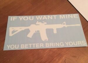 Ar 15 Second Amendment 2nd You Want Mine Car Window Decal Sticker Semi Auto Gun