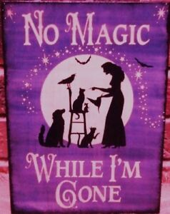 Primitive Witch Sign No Magic While Gone Witchcraft Witches Cats Dogs Halloween