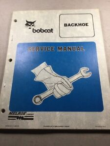 Bobcat Backhoe Service Manual see Third Picture For Included Models