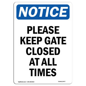 Osha Notice Please Keep Gate Closed At All Times Sign Heavy Duty