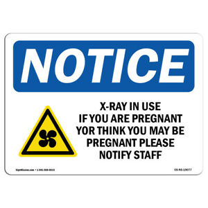 Osha Notice X ray In Use If You Are Pregnant Sign With Symbol Heavy Duty