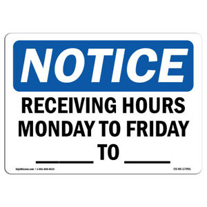 Osha Notice Receiving Hours Monday To Friday ____ To ____ Sign Heavy Duty