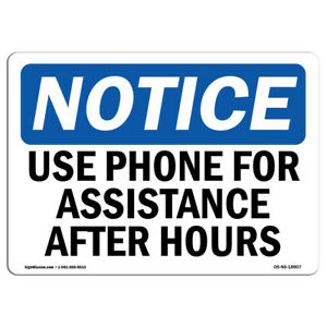 Osha Notice Use Phone For Assistance After Hours Sign Heavy Duty