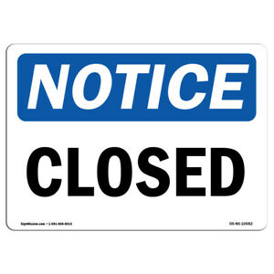 Osha Notice Closed Sign Heavy Duty Sign Or Label
