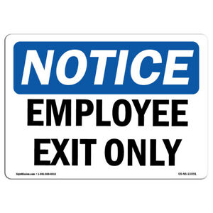 Osha Notice Notice Employee Exit Only Sign Heavy Duty Sign Or Label