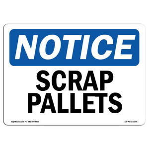 Osha Notice Scrap Pallets Sign Heavy Duty Sign Or Label