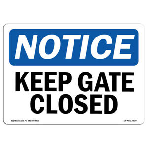 Osha Notice Keep Gate Closed Sign Heavy Duty Sign Or Label