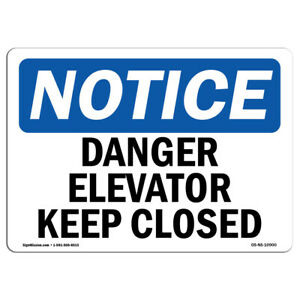 Osha Notice Danger Elevator Keep Closed Sign Heavy Duty Sign Or Label