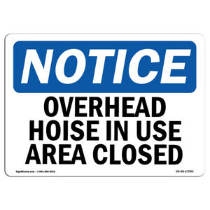 Osha Notice Overhead Hoist In Use Area Closed Sign Heavy Duty