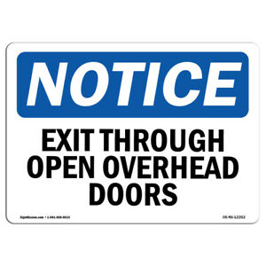 Osha Notice Exit Thru Open Overhead Doors Sign Heavy Duty Sign Or Label