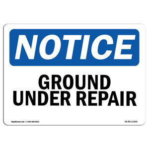 Osha Notice Ground Under Repair Sign Heavy Duty Sign Or Label