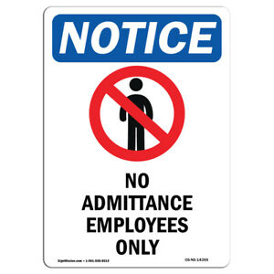 Osha Notice No Admittance Employees Only Sign With Symbol Heavy Duty