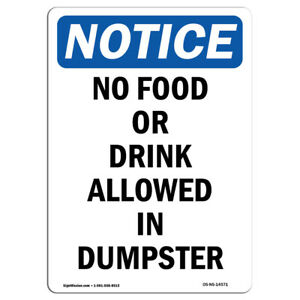 Osha Notice No Food Or Drink Allowed In Dumpster Sign Heavy Duty