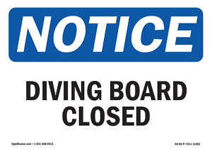 Osha Notice Diving Board Closed Sign Heavy Duty Sign Or Label